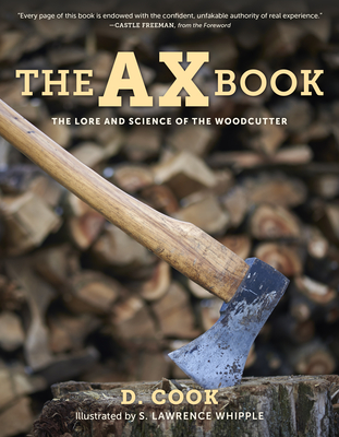 The Ax Book: The Lore and Science of the Woodcutter Cover Image