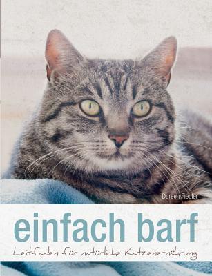 einfach barf: Leitfaden für natürliche Katzenernährung Cover Image