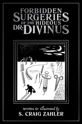 Forbidden Surgeries of the Hideous Dr. Divinus Cover Image