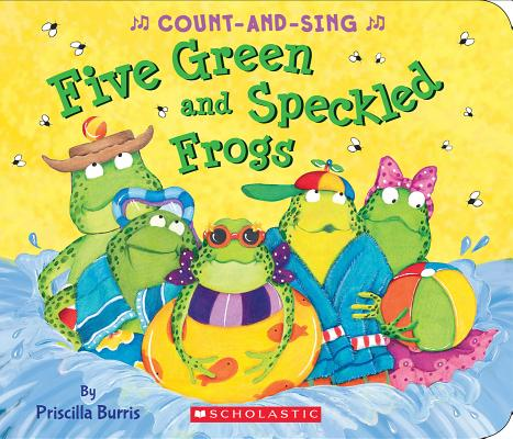 Five Green and Speckled Frogs: A Count and Sing board book