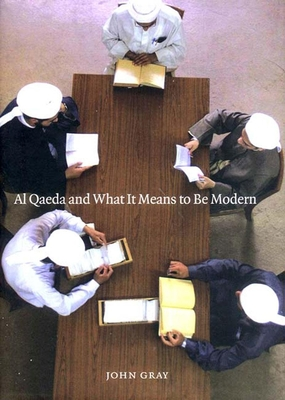 Al Qaeda and What It Means to Be Modern Cover