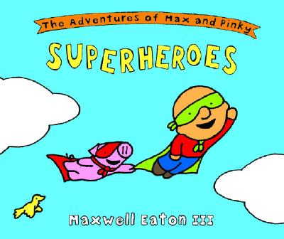 The Adventures of Max and Pinky Superheroes Cover