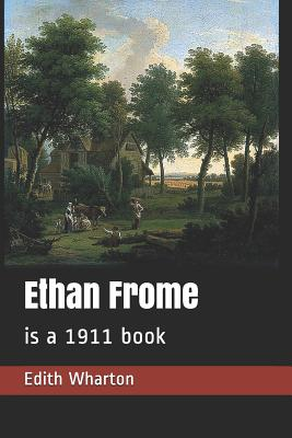 Ethan Frome: is a 1911 book Cover Image