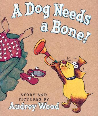 A Dog Needs a Bone! Cover