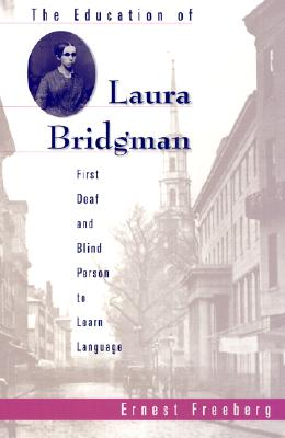 The Education of Laura Bridgman: First Deaf and Blind Person to Learn Language cover