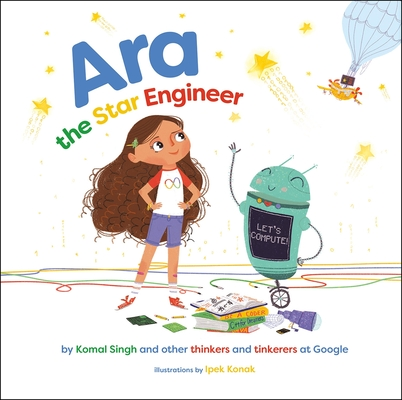 Ara the Star Engineer by Komal Singh and other Thinkers and Tinkers