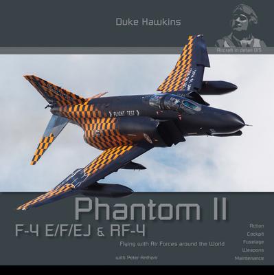 F-4 E/F/Ej/Qf-4e Phantom II: Aircraft in Detail Cover Image
