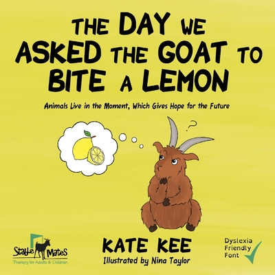 The Day We Asked the Goat to Bite a Lemon Cover Image