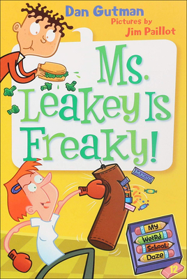 Cover for Ms. Leakey Is Freaky! (My Weird School Daze #12)