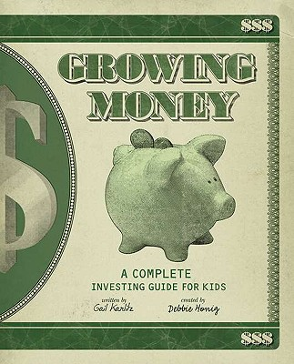 Growing Money: A Complete Investing Guide for Kids (Reissue) Cover Image