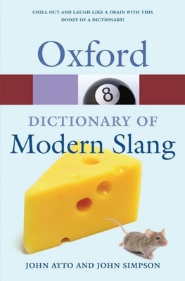 The Oxford Dictionary of Modern Slang (Oxford Quick Reference) Cover Image