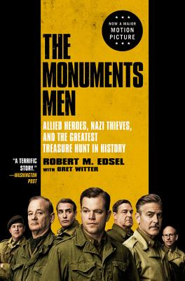 The Monuments Men: Allied Heroes, Nazi Thieves, and the Greatest Treasure Hunt in History Cover Image