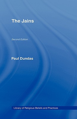 0b. Paul Dundas, The Jains. Library Of Religious Beliefs And Practices, Routledge, London 2002