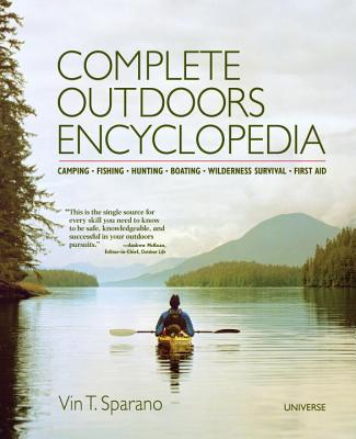 Complete Outdoors Encyclopedia: Camping, Fishing, Hunting, Boating, Wilderness Survival, First Aid Cover Image