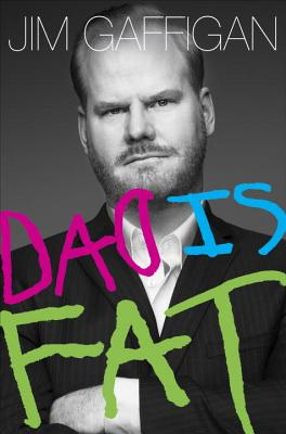 Dad Is Fat (Hardcover) By Jim Gaffigan