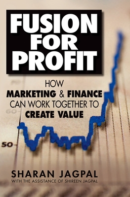 Fusion for Profit: How Marketing and Finance Can Work Together to Create Value Cover Image