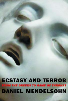 Ecstasy and Terror: From the Greeks to Game of Thrones Cover Image