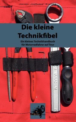 Die kleine Technikfibel: Ein Technikhandbuch für Motorradfahrer unterwegs Cover Image