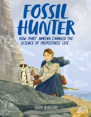 Fossil Hunter: How Mary Anning Changed the Science of Prehistoric Life Cover Image