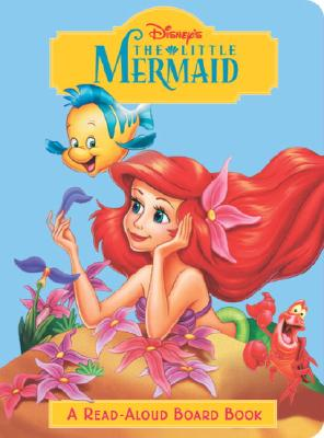 The Little Mermaid (Disney Princess) (Read-Aloud Board Book) Cover Image