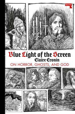 Blue Light of the Screen: On Horror, Ghosts, and God Cover Image