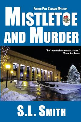 Mistletoe and Murder: The Fourth Pete Culnane Mystery (Pete Culnane Mysteries #4) Cover Image