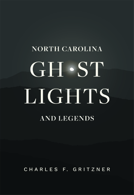 North Carolina Ghost Lights and Legends Cover Image