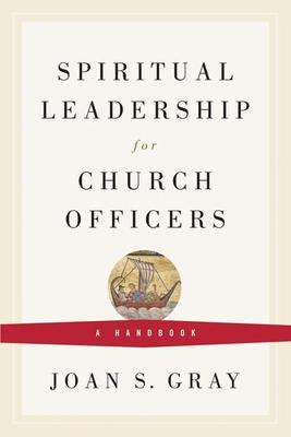 Spiritual Leadership for Church Officers: A Handbook Cover Image