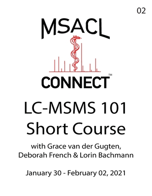 MSACL Connect - Short Course - LC-MSMS 101 - Jan 2021 Cover Image