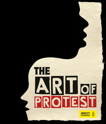 The Art of Protest: A Visual History of Dissent and Resistance Cover Image