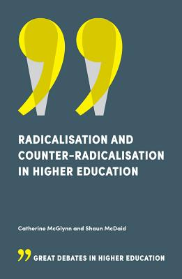 Radicalisation and Counter-Radicalisation in Higher Education Cover Image