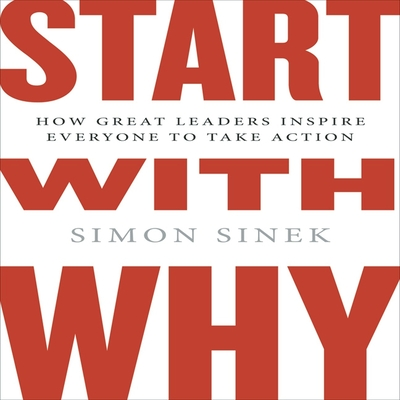 Start with Why: How Great Leaders Inspire Everyone to Take Action ( Intl Ed) Cover Image