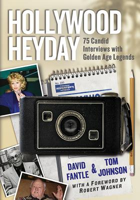 Hollywood Heyday: 75 Candid Interviews with Golden Age Legends Cover Image