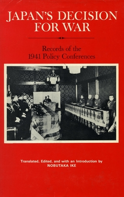 Japan's Decision for War: Records of the 1941 Policy Conferences Cover Image