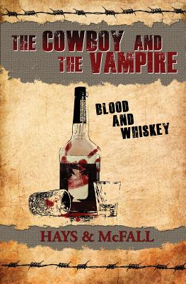 The Cowboy and the Vampire: Blood and Whiskey Cover Image