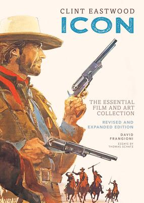 Clint Eastwood: Icon : The Essential Film Art Collection Cover Image