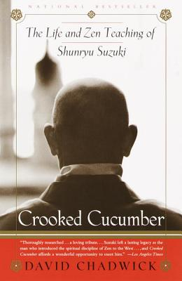 Crooked Cucumber: The Life and Teaching of Shunryu Suzuki Cover Image