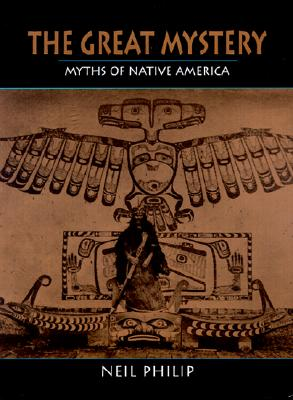 The Great Mystery: Myths of Native America Cover Image