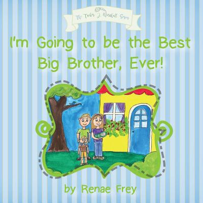 I'm Going to be the Best Big Brother, Ever! Cover Image