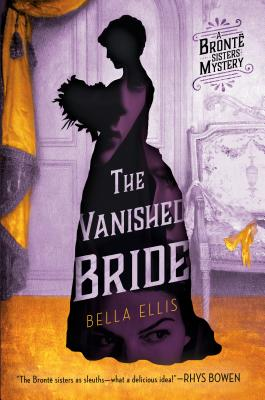 The Vanished Bride (Brontë Sisters Mystery, A #1) Cover Image
