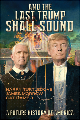And the Last Trump Shall Sound: A Future History of America Cover Image