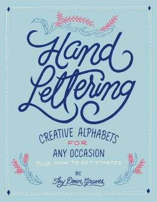 Hand Lettering: Creative Alphabets for Any Occasion Cover Image