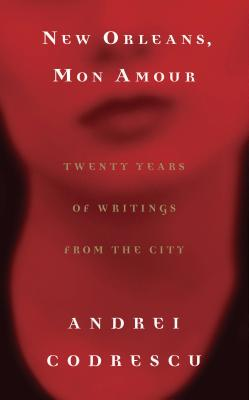 New Orleans, Mon Amour : Twenty Years of Writings from the City  Cover Image