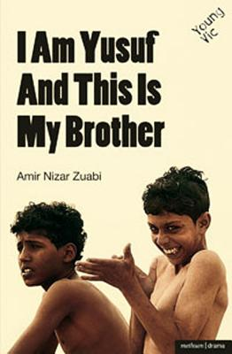 I am Yusuf and This Is My Brother (Modern Plays) Cover Image