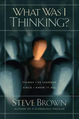Cover for What Was I Thinking?