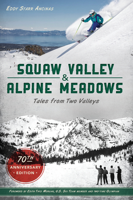 Squaw Valley and Alpine Meadows: Tales from Two Valleys Cover Image