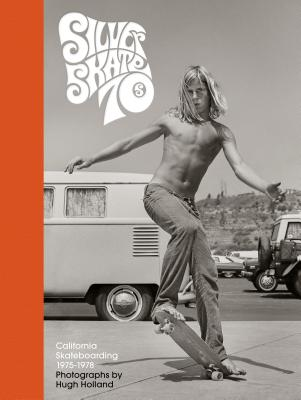 Silver. Skate. Seventies.: (Photography Books, Seventies Coffee Table Book, 70's Skateboarding Books, Black and White Lifestyle Photography) Cover Image