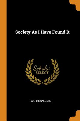 Society as I Have Found It Cover Image