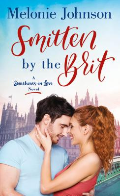 Smitten by the Brit: A Sometimes in Love Novel Cover Image