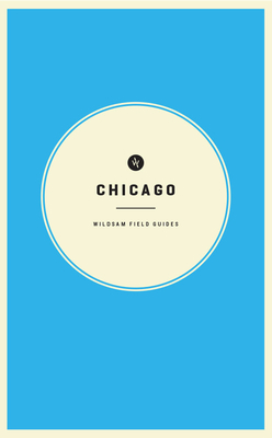 Wildsam Field Guides: Chicago Cover Image